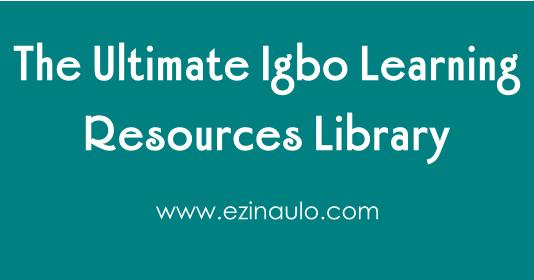 The Best Resources for Learning Igbo Language – Ezinaụlọ