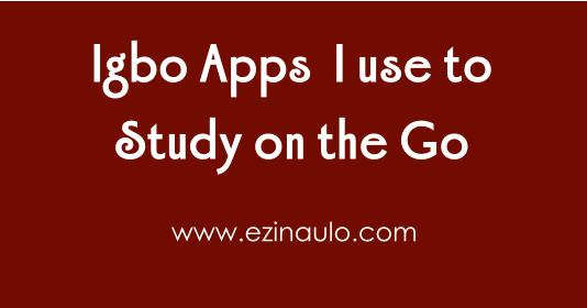 Igbo Apps I use to Study On the Go – Ezinaụlọ