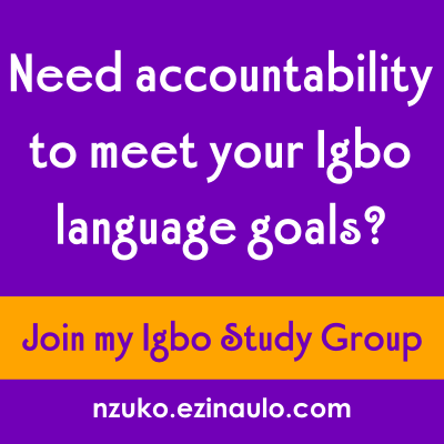Sign up for my Igbo Group